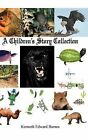 A Children's Story Collection by Kenneth Edward Barnes (Hardback, 2011)