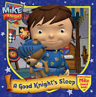 Mike the Knight: A Good Knight's Sleep by Simon & Schuster Ltd (Hardback, 2013)