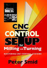 CNC Setup for Milling and Turning: Mastering CNC Control Systems by Peter Smid (Hardback, 2010)