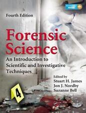 Forensic Science : An Introduction to Scientific and Investigative Techniques, Fourth Edition by Stuart H. James and Suzanne Bell (2014, Mixed Media, Revised)