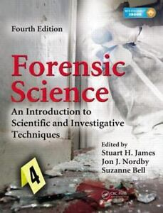Forensic science an introduction to scientific and investigative forensic science an introduction to scientific and investigative techniques fourth edition by stuart h james and suzanne bell 2014 mixed media fandeluxe Choice Image