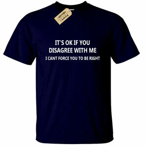 Mens-It-039-s-ok-if-you-disagree-with-me-Funny-Mens-T-Shirt-novelty-joke-tee-gift