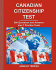 Canadian Citizenship Test: 500 Questions and Answers Plus 7 Practice Tests by Angelo Tropea (Paperback / softback, 2011)