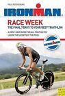 Race Week: The Final 7 Days to Your Best Triathlon by Paul Regensburg (Paperback, 2010)