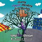 Harry Purple Monkey Dishwasher: Harry's Third Adventure by Senior Midwifery Lecturer and Supervisor of Midwives Clinical Nurse Specialist and Independent Nurse Prescriber (Retired) Angela Walker (Paperback / softback, 2014)