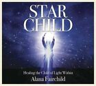 Star Child: Healing the Child of Light Within by Alana Fairchild (CD-Audio, 2014)