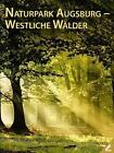 Naturpark Augsburg - Westliche Wälder (2014, Kunststoffeinband)