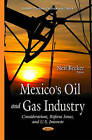 Mexicos Oil & Gas Industry: Considerations, Reform Issues, & U.S. Interests by Nova Science Publishers Inc (Hardback, 2015)