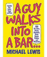 A Guy Walks into a Bar...: 501 Bar Jokes, Stories, Anecdotes, Quips, Quotes, Rid