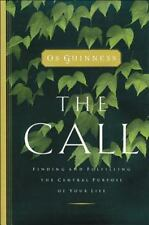 The Call : Finding and Fulfilling the Central Purpose of Your Life by Os Guinness (2003, Paperback)
