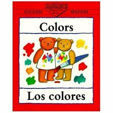Bilingual First Books/English-Spanish Ser.: Colors : Los Colores by Clare...