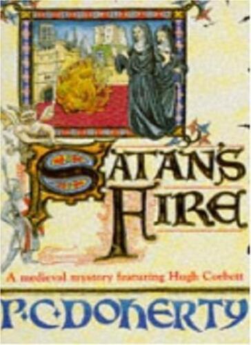 1 of 1 - Satan's Fire (A Medieval Mystery Featuring Hugh Corbett),Paul Doherty