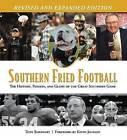 Southern Fried Football: The History, Passion, and Glory of the Great Southern Game by Tony Barnhart (Hardback, 2008)