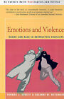 Emotions and Violence: Shame and Rage in Destructive Conflicts by Thomas J Scheff, Suzanne M Retzinger (Paperback / softback, 2001)