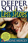 Deeper Souls, Less Shoes: An Owner's Manual for the Soul by Nadine Mercey (Paperback, 2008)