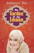 The Garden of My Imaan (Brand New Paperback Version) Farhana Zia