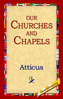 Our Churches and Chapels by Atticus (Paperback / softback, 2004)