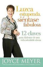 Luzca Estupenda, Siéntase Fabulosa : 12 Claves Para Disfrutar de Una Vida...