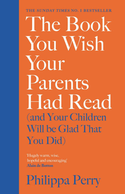 Philippa Perry 0241250994 The Book You Wish Your Parents Had Read