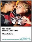 The Night Before Christmas by Alison Roberts (Hardback, 2012)