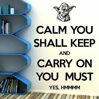 STAR WARS YODA Calm You Shall keep and carry on you must  VINYL WALL ART STICKER