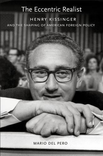The Eccentric Realist Henry Kissinger And The Shaping Of American Foreign... - $2.55