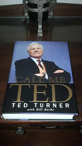 BOOK CALL ME TED SIGNED by TED TURNER 1ST EDITION 2008