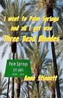 I Went to Palm Springs and All I Got Was Three Dead Blondes by Anne Stinnett (Paperback / softback, 2012)