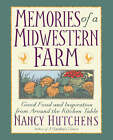Memories of a Midwestern Farm: Good Food & Inspiration from Around Kitchen Table by Nancy Hutchens (Paperback, 1998)