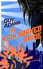 The Rain-Soaked Bride by Guy Adams (Hardback, 2014)