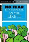 No Fear Shakespeare: As You Like It by SparkNotes Staff, John Crowther and William Shakespeare (2004, Paperback)