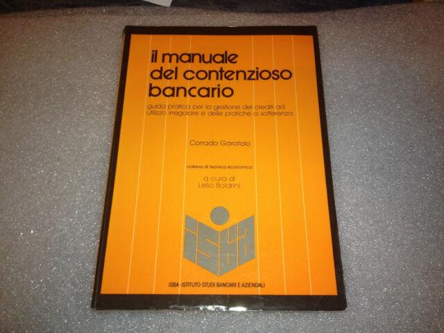 Il manuale del contenzioso bancario - di Corrado Garofalo - Ed. ISBA