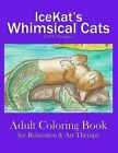 Icekat's Whimsical Cats Adult Coloring Book for Relaxation & Art Therapy by H L Thompson (Paperback / softback, 2016)