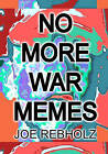 No More War Memes: A Practical, Realistic Program of Cultural Engineering to Eliminate War from Human Society Forever. by Joe Rebholz (Paperback / softback, 2009)