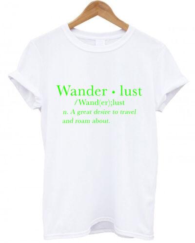 WANDERLUST DEFINITION A GREAT DESIRE TO TRAVEL AND ROAM AROUND wander T Shirt