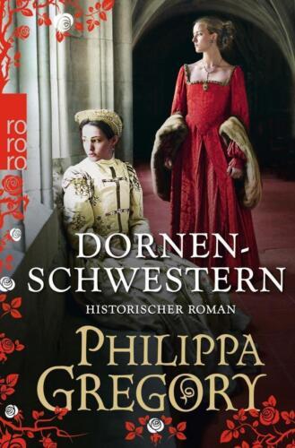 1 von 1 - Dornenschwestern - Die Rosenkriege 04 von Philippa Gregory (2013, Taschenbuch)