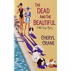 The Dead and the Beautiful by Cheryl Crane (Paperback, 2014)