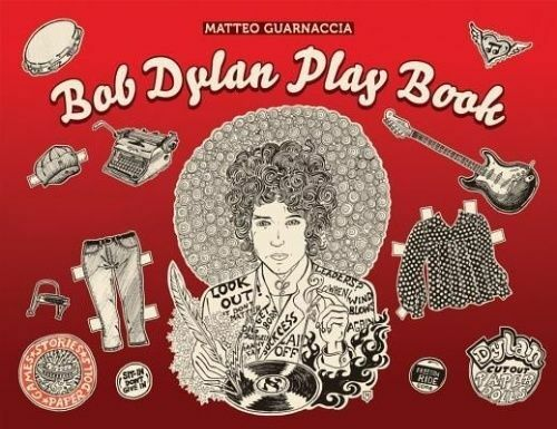 1 of 1 - Bob Dylan Play Book (Colouring Books), Illustrations by Matteo Guarnaccia, Text