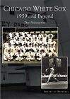 Chicago White Sox: 1959 and Beyond by Dan Helpingstine (Paperback / softback, 2004)