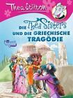Die Thea Sisters und die griechische Tragödie von Thea Stilton (2016, Gebundene Ausgabe)