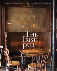 The Irish Pub by Turtle Bunbury, James Fennell (Hardback, 2008)