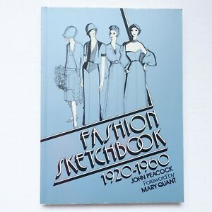 FASHION SKETCHBOOK 1920-1960 By John Peacock 120 Color