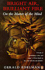 Bright Air, Brilliant Fire: On the Matter of the Mind by Gerald M. Edelman (Paperback, 1994)