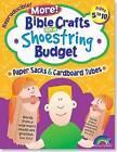 Bible Crafts on a Shoestring Budget: Paper Sacks & Tubes  : Ages 5-10 by Pamela J Kuhn (Paperback / softback, 2002)