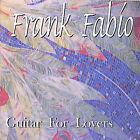 Guitar for Lovers * by Frank Fabio (CD, Jun-2005, Frank Fabio)