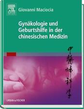 GIOVANNI MACIOCIA - GYNäKOLOGIE UND GEBURTSHILFE IN DER CHINESISCHEN MEDIZIN