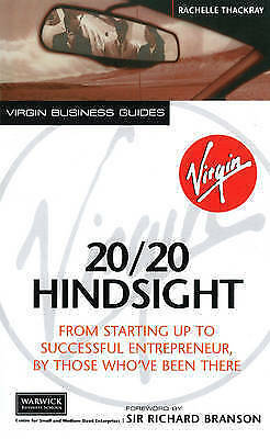 Thackray, Rachelle : 20/20 Hindsight: From Starting Up To Suc