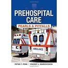 Pre-Hospital Care: Pearls & Pitfalls by Vincent J. Markovchick (Paperback, 2012)