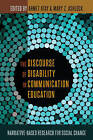 The Discourse of Disability in Communication Education: Narrative-Based Research for Social Change by Peter Lang Publishing Inc (Paperback, 2015)