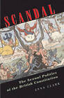 Scandal: The Sexual Politics of the British Constitution by Anna Clark (Paperback, 2005)